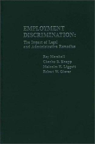 Employment Discrimination: The Impact of Legal and Administrative Remedies
