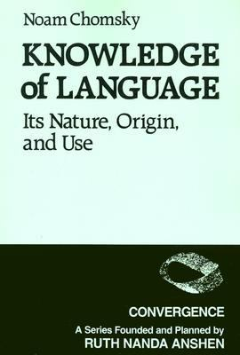 Knowledge of Language Its Nature, Origin, and Use