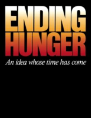 Ending Hunger An Idea Whose Time Has Come