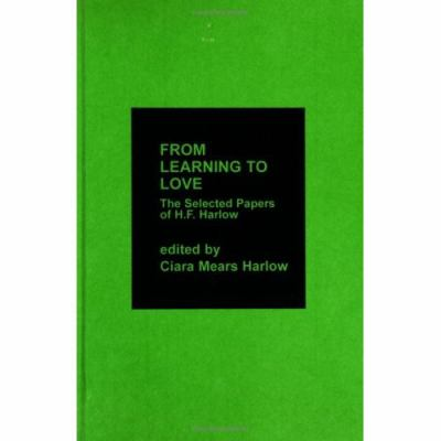 From Learning to Love The Selected Papers of H.F. Harlow