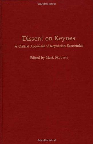 Dissent on Keynes: A Critical Appraisal of Keynesian Economics