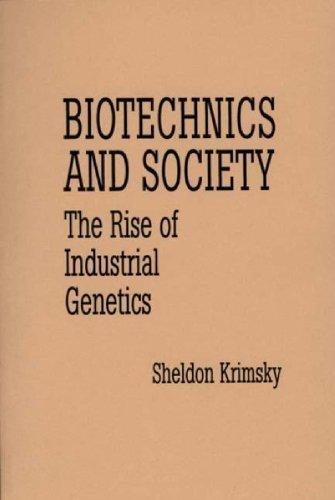 Biotechnics and Society: The Rise of Industrial Genetics (Contributions in Afro-American and)