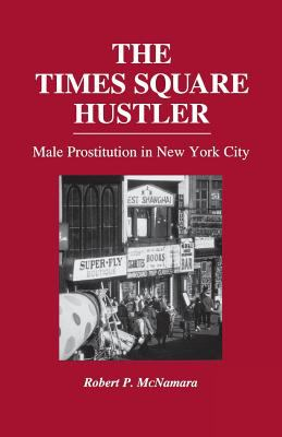 The times square hustler male prostitution in new york for Rent boy new york