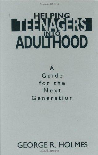 Helping Teenagers into Adulthood: A Guide for the Next Generation (Development)