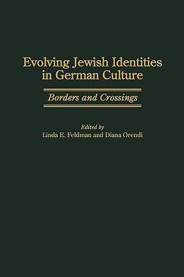 Evolving Jewish Identities in German Culture Borders and Crossings