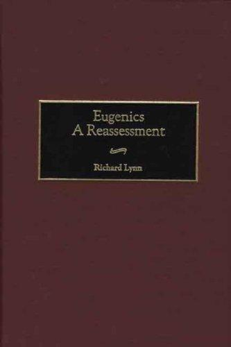 Eugenics: A Reassessment (Human Evolution, Behavior, and Intelligence)