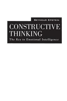 Constructive Thinking The Key to Emotional Intelligence