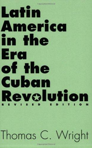 Latin America in the Era of the Cuban Revolution: Revised Edition