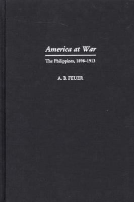 America at War The Philippines, 1898-1913