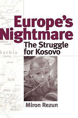 Europe's Nightmare The Struggle for Kosovo