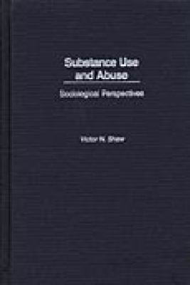 Substance Use and Abuse Sociological Perspectives