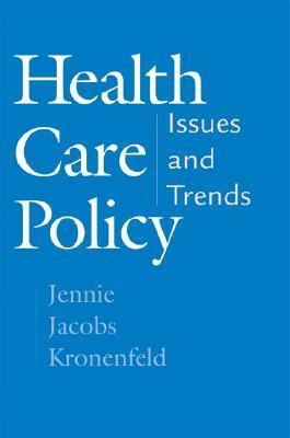 Health Care Policy Issues and Trends