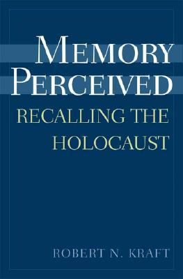 Memory Perceived Recalling the Holocaust