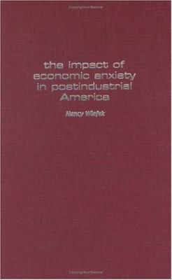 Impact of Economic Anxiety in Postindustrial America