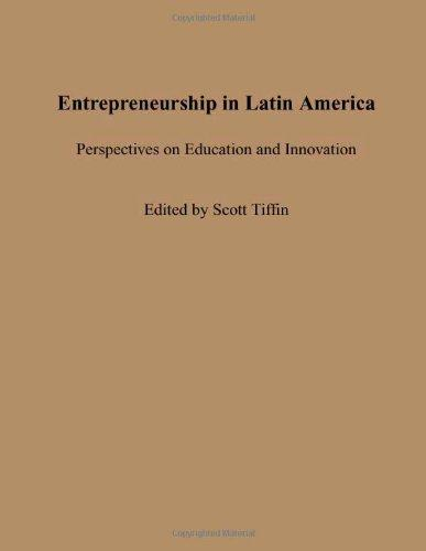 Entrepreneurship in Latin America: Perspectives on Education and Innovation