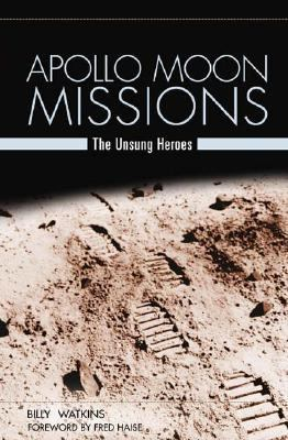 Apollo Moon Missions The Unsung Heroes