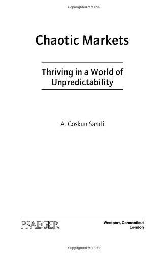 Chaotic Markets: Thriving in a World of Unpredictability