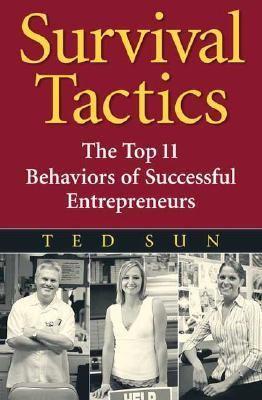 Survival Tactics The Top 11 Behaviors of Successful Entrepreneurs