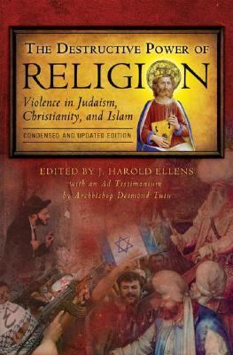 Destructive Power of Religion Violence in Christianity, Judaism and Islam Condensed