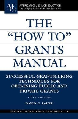 How to Grants Manual Successful Grantseeking Techniques for Obtaining Public and Private Grants