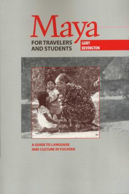 Maya for Travelers and Students A Guide to Language and Culture in Yucatan