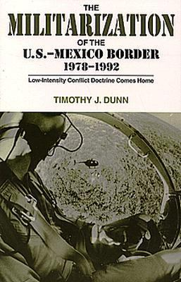 A Brief History of Militarization in the U.S.-Mexico Borderlands