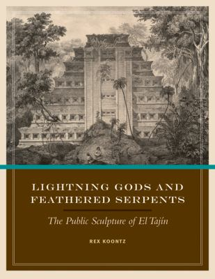 Lightning Gods and Feathered Serpents: The Public Sculpture of el Tajn