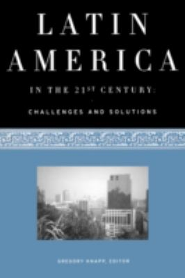 Latin America in the 21st Century Challenges and Solutions
