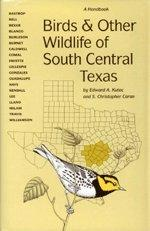 Birds and Other Wildlife of South Central Texas: A Handbook (Corrie Herring Hooks Series)