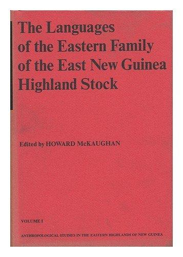The Languages of the Eastern Family of the East New Guinea Highland Stock (Anthropological Studies in the Eastern Highlands of New Guinea, Vol. I)