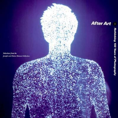 After Art: Rethinking 150 Years of Photography: Essays - Chris Bruce - Paperback
