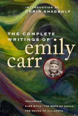 Complete Writings of Emily Carr