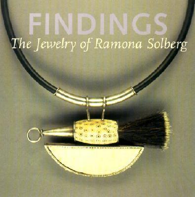 Findings: The Jewelry of Ramona Solberg