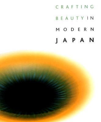 Crafting Beauty in Modern Japan Celebrating Fifty Years of the Exhibition of Japanese Art Crafts