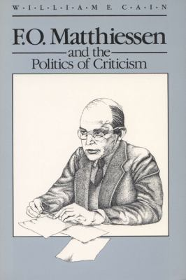 F.O. Matthiessen and the Politics of Criticism