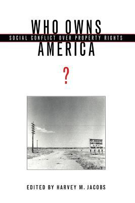 Who Owns America? Social Conflict over Property Rights