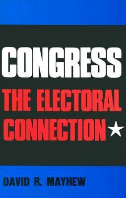an analysis of the book congress the electoral connection by david mayhew Mayhew analysis paper in the book, congress: the electoral connection, david mayhew addresses his opinion about the political system, and centralizes his argument on the assumption that the.
