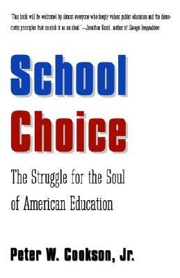 School Choice The Struggle for the Soul of American Education