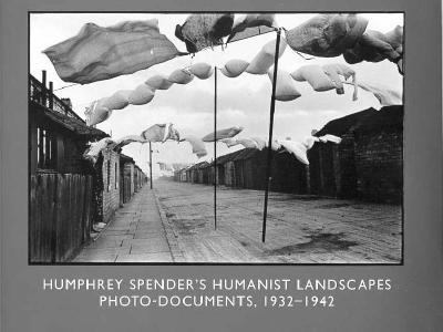 Humphrey Spender's Humanist Landscapes Photo-Documents, 1932-1942