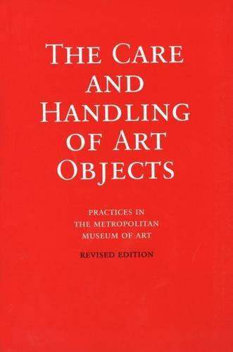 The Care and Handling of Art Objects Practices in the Metropolitan Museum of Art
