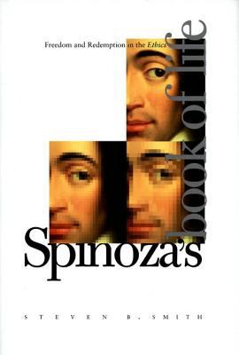 Spinoza's Book of Life Freedom and Redemption in the Ethics