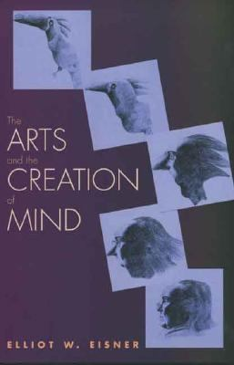 Arts And The Creation Of Mind