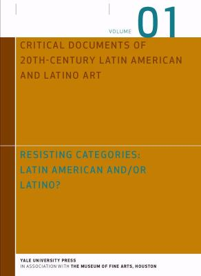 Resisting Categories: Latin American and/or Latino? : Volume 1