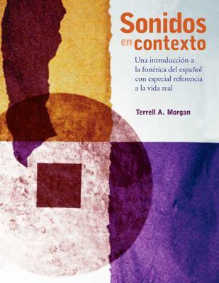 Sonidos en contexto: Una introduccin a la fontica del espaol con especial referencia a la vida real (Spanish Edition)