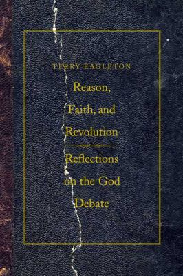 Reason, Faith, and Revolution: Reflections on the God Debate