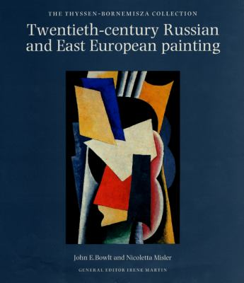 Twentieth-Century Russian and East European Painting: The Thyssen-Bornemisza Collection