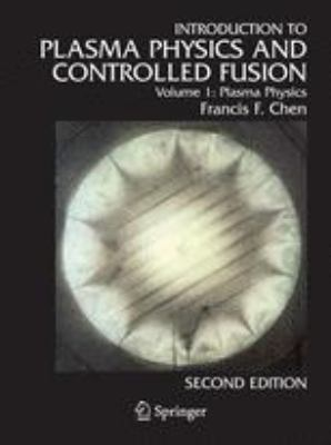 Introduction to Plasma Physics and Controlled Fusion Plasma Physics