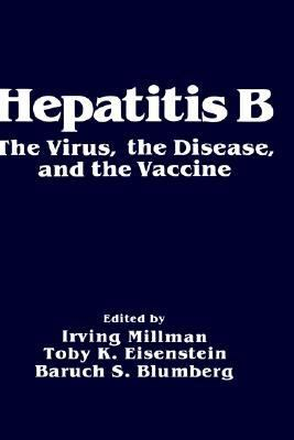 Hepatitis B The Virus, the Disease and the Vaccine