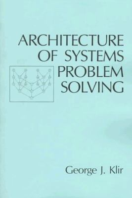 Architecture of Systems Problem Solving - George J. Klir - Hardcover