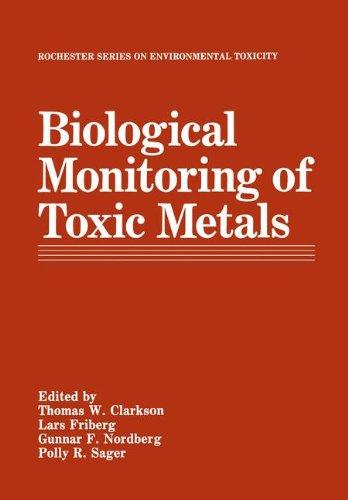 Biological Monitoring of Toxic Metals (Rochester Series on Environmental Toxicity)